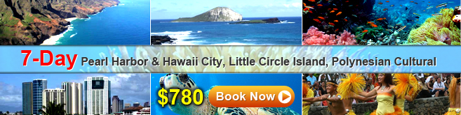 7-day Pearl Harbor & Hawaii City, Little Circle Island, Polynesian Cultural