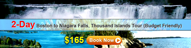 2-Day Boston to Niagara Falls, Thosand Isalands Tour (Budget Friendly)