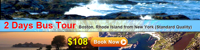 2 Day Bus tour  Boston, Rhode Isaland from New York (Standard Quality)
