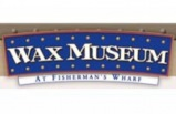 Wax Museum at Fisherman's Wharf - San Francisco